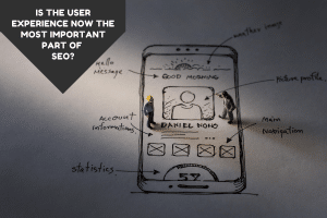 Is The User Experience Now the Most Important Part of SEO
